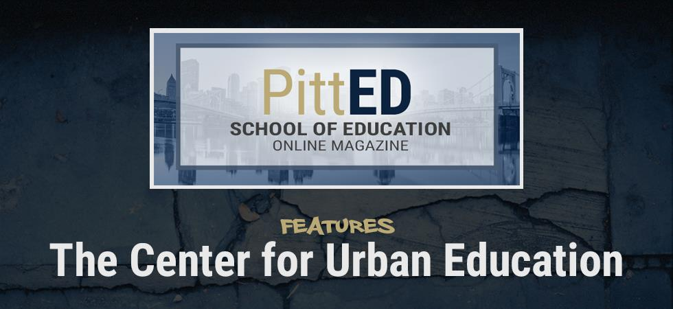 PittEd - School of Education Magazine - November 2017