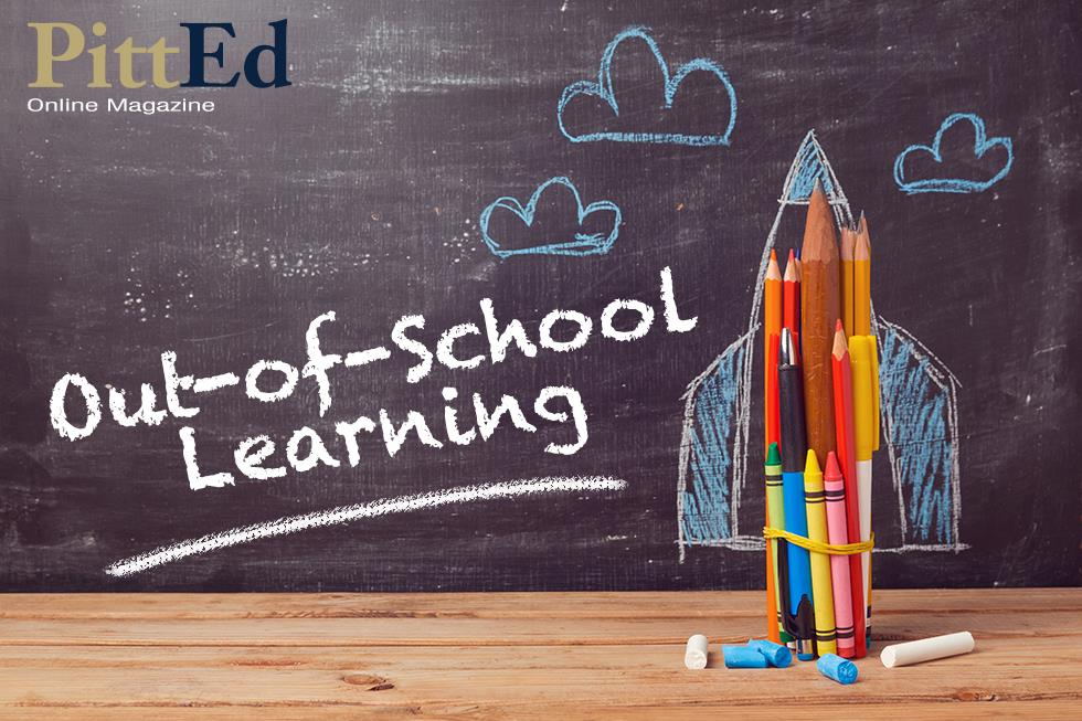 PittEd - School of Education Magazine - Out-of-School Learning: April 2018