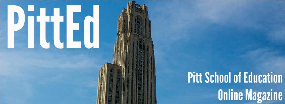 PittEd - School of Education Magazine - December 2014