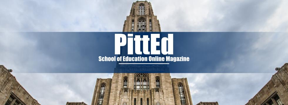 PittEd - School of Education Magazine - September 2016